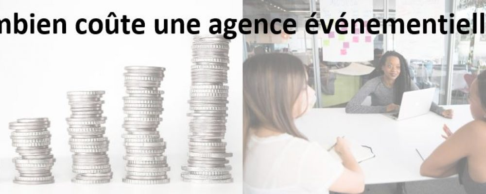 Combien coûte une agence événementielle ?